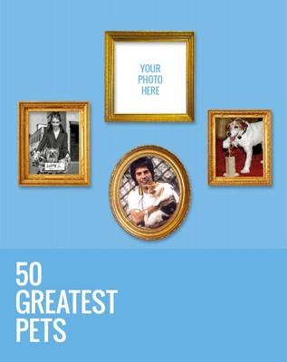 50 Greatest Pets (Hardback)