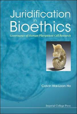 Juridification In Bioethics: Governance Of Human Pluripotent Cell Research (Paperback)