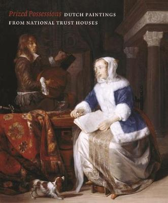 Prized Possessions: Dutch Paintings from National Trust Houses (Paperback)