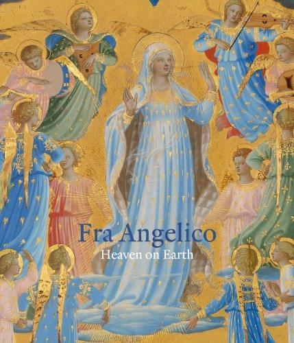 Fra Angelico: Heaven on Earth (Hardback)