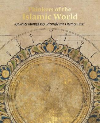 Thinkers of the Islamic World: A Journey Through Key Scientific and Literary Texts (Paperback)