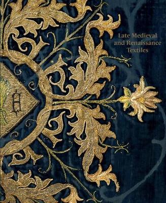 Late-Medieval and Reinaissance Textiles (Paperback)