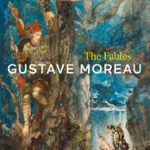 Gustave Moreau: The Fables (Hardback)