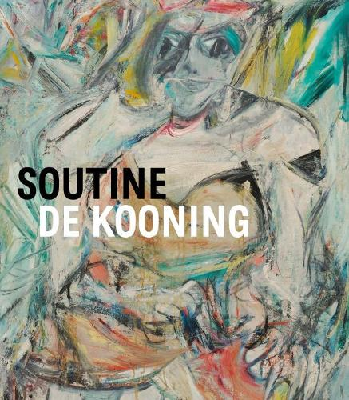 Soutine / De Kooning: Conversations in Paint (Hardback)