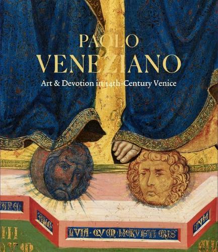 Paolo Veneziano: Art & Devotion in 14th-Century Venice (Hardback)