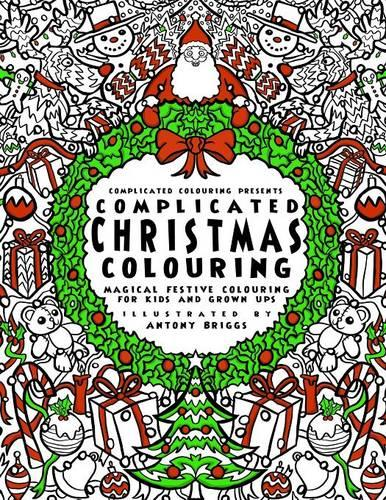 Complicated Christmas - Colouring Book: Magical Festive Colouring for Adults and Children - Complicated Colouring (Paperback)