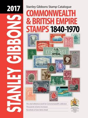 2017 Commonwealth & Empire Stamp Catalogue 1840-1970 (Hardback)