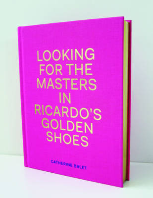 Looking for the Masters in Ricardo's Golden Shoes (Hardback)