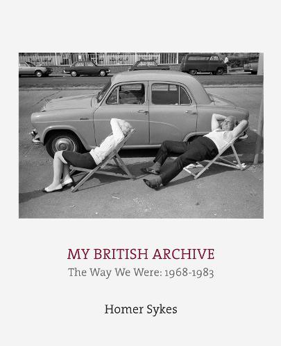 My British Archive: The Way We Were: 1968-1983 (Hardback)