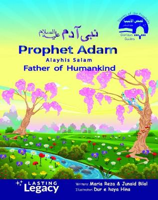 Prophet Adam Alayhis Salam: Father of HumanKind - Glorious Guides - Stories of the Prophet 1