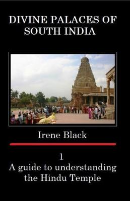 Divine Palaces of South India: A guide to understanding the Hindu Temple 1: A guide to understanding the Hindu Temple - Divine Palaces of South India 1 (Paperback)