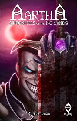 Aartha Chronicles of the No Lands: Absolution (Paperback)