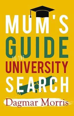 Mum's Guide to the University Search (Paperback)