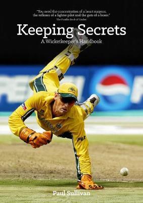 Keeping Secrets: A Wicketkeeper's Handbook (Paperback)