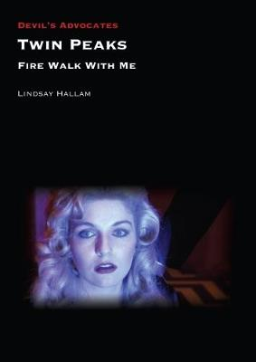 Twin Peaks: Fire Walk with Me - Devil's Advocates (Paperback)