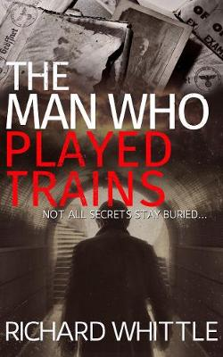 The Man Who Played Trains (Paperback)