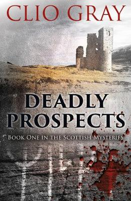 Deadly Prospects - Scottish Mysteries (Paperback)