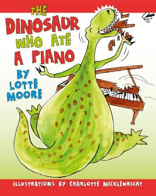 Dinosaur Who Ate A Piano (Paperback)