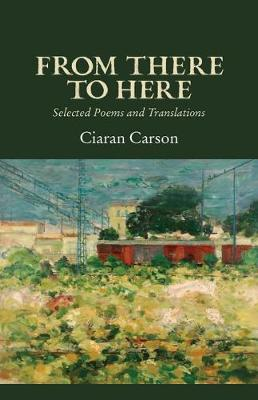 From There to Here: Selected Poems and Translations (Paperback)