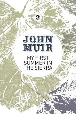 My First Summer in the Sierra: The nature diary of a pioneering environmentalist - John Muir: The Eight Wilderness-Discovery Books 3 (Paperback)