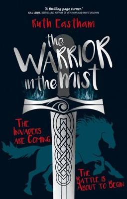 The Warrior in the Mist: The invaders are coming. The battle is about to begin. (Paperback)