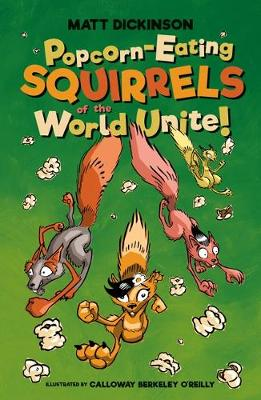 Popcorn-Eating Squirrels of the World Unite!: Four go nuts for popcorn - Popcorn-Eating Squirrels (Paperback)