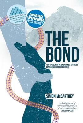 The Bond: Two epic climbs in Alaska and a lifetime's connection between climbers (Paperback)