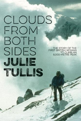 Clouds from Both Sides: The story of the first British woman to climb an 8,000-metre peak (Paperback)