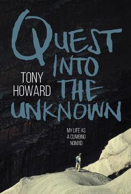 Quest into the Unknown: My life as a climbing nomad (Paperback)