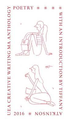UEA Creative Writing Anthology Poetry 2016 (Paperback)