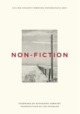 UEA Creative Writing Anthology Non Fiction 2017 (Paperback)