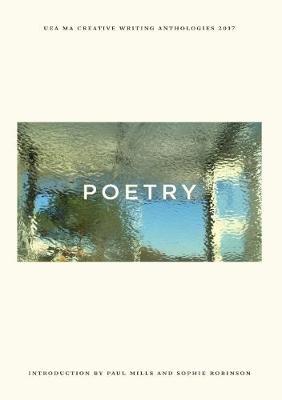 UEA Creative Writing Anthology Poetry 2017 (Paperback)