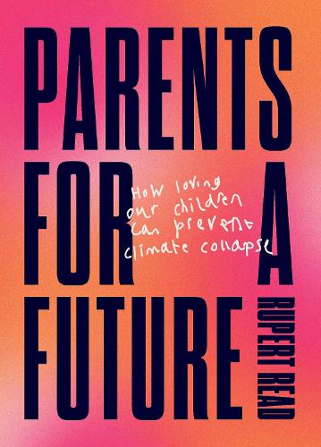 Parents for a Future (Paperback)