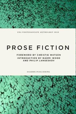 UEA Creative Writing Anthology Prose Fiction 2018 (Paperback)