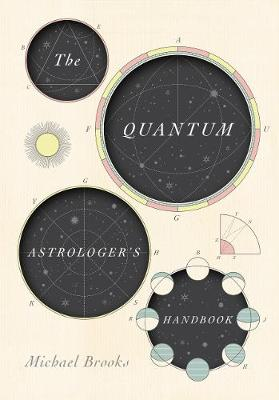 The Quantum Astrologer's Handbook with Michael Brooks