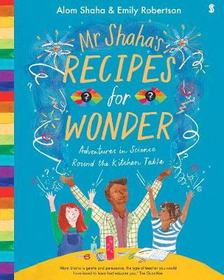 Mr Shaha's Recipes for Wonder: adventures in science round the kitchen table (Paperback)