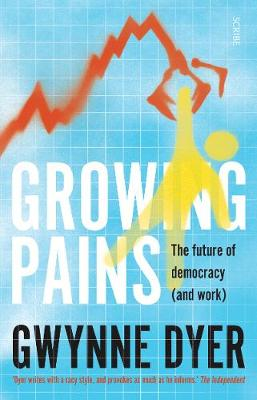 Growing Pains: the future of democracy (and work) (Paperback)