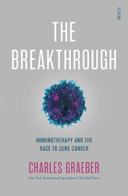 The Breakthrough: immunotherapy and the race to cure cancer (Paperback)