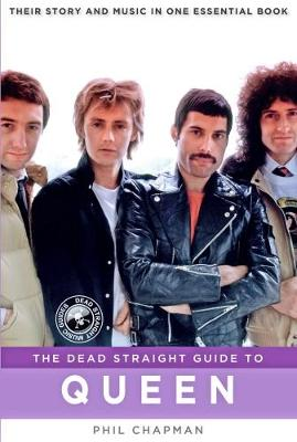 The Dead Straight Guide to Queen (Paperback)