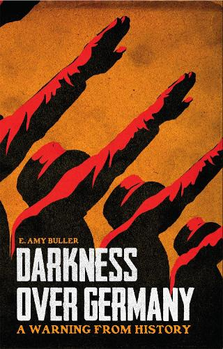 Darkness Over Germany: A Warning From History (Paperback)