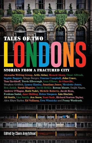 Stories from a Fractured City Tales of Two Londons (Paperback)