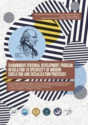 Harmonious Personal Development Problem in Relation to Specificity of Modern Education and Socialization Processes Peer-Reviewed Materials Digest (Collective Monograph) Published Following the Results of the Cxxxi International Research and Practice Conference and III Stage of the Championship in Psychology and Educational Sciences (London, October 5 - October 11, 2016) (Paperback)