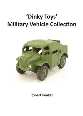 Dinky Toys Military Vehicle Collection (Hardback)