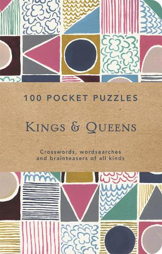 Kings and Queens: 100 Pocket Puzzles: Crosswords, wordsearches and verbal brainteasers of all kinds (Paperback)