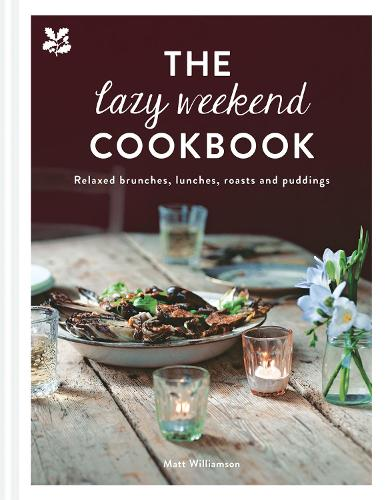 The Lazy Weekend Cookbook: Relaxed brunches, lunches, roasts and sweet treats (Hardback)