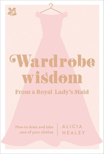 Wardrobe Wisdom: How to dress and take care of your clothes (Hardback)