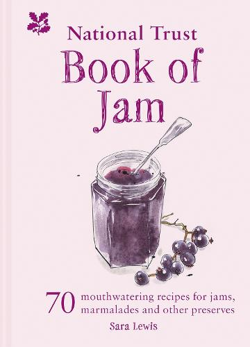 The National Trust Book of Jam: 70 mouthwatering recipes for jams, marmalades and other preserves (Hardback)