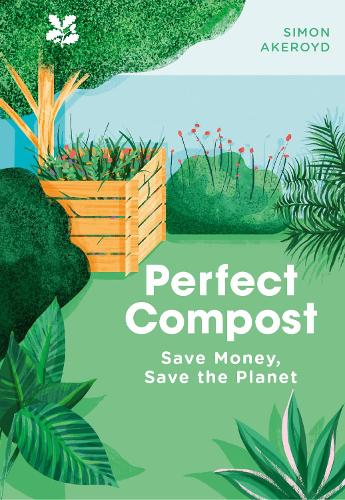 Perfect Compost: A Practical Guide (Hardback)
