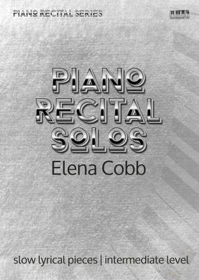 Piano Recital Solos: Slow Lyrical Intermediate Level - Piano Recital Series (Paperback)