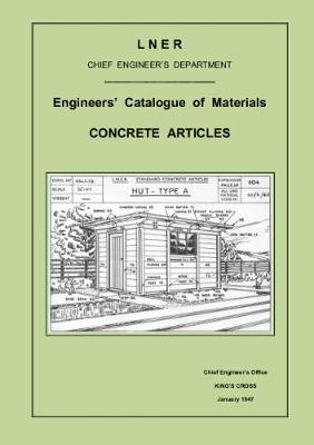LNER Engineers Catalogue of Materials - Concrete Articles, 1947 (Spiral bound)